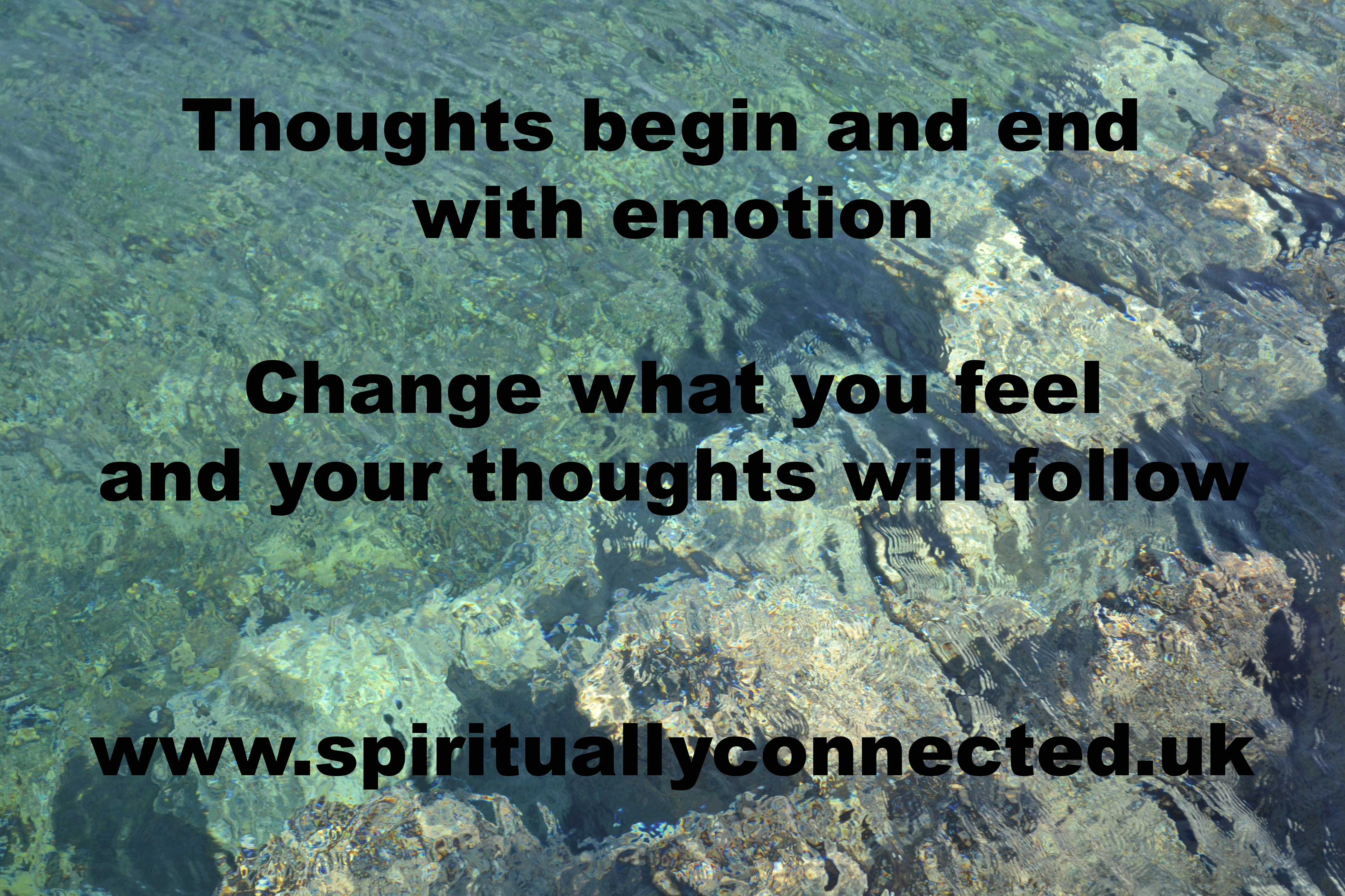 Thought begins and ends with Emotion